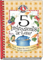 5 Ingredients or Less Gooseberry Patch Cookbook