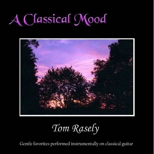 A Classical Mood-Tom Rasely