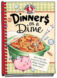 Dinners on a Dime Gooseberry Patch Cookbook