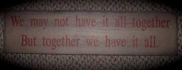 We May Not Have It All Together Sign
