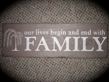 Our Lives Begin and End with Family SIgn