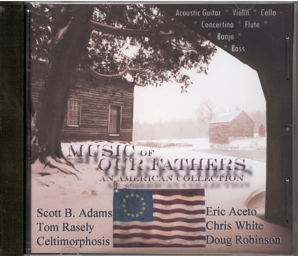 Music of Our Fathers-Tom Rasely, Scott B Adams & Friends